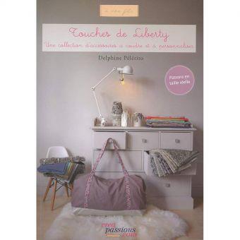 Livre 'Touches de Liberty' de Delphine Pelerito - Les cahiers de couture de Créapassions
