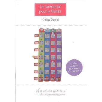Livre 'Un semainier pour la famille' de Céline Daniel - Les cahiers de couture de Créapassions