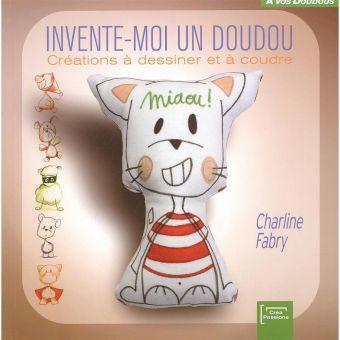Invente - moi un doudou par Charline Fabry - Les cahiers de couture de Créapassions